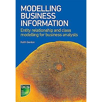 Modelling Business Information Entity relationship and class modelling for business analysts by Gordon & Keith
