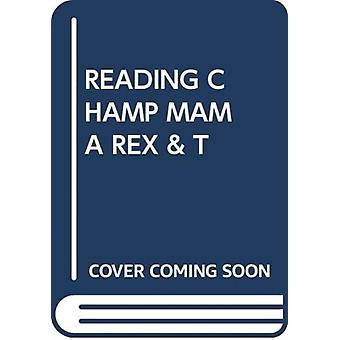 READING CHAMP MAMA REX amp T by Scholastic