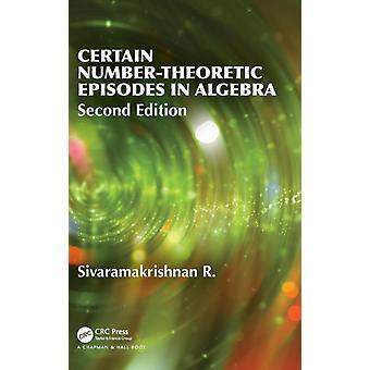 Certain NumberTheoretic Episodes In Algebra Second Edition by R & Sivaramakrishnan