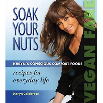 Soak Your Nuts by Karyn Calabrese