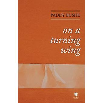 On a Turning Wing by Bushe & Paddy