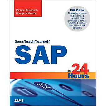 SAP in 24 Hours Sams Teach Yourself by George Anderson & Michael Missbach