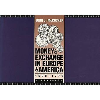 Money and Exchange in Europe and America 16001775 A Handbook by McCusker & John J.
