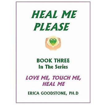 Heal Me ... Please by Goodstone & Dr. Erica