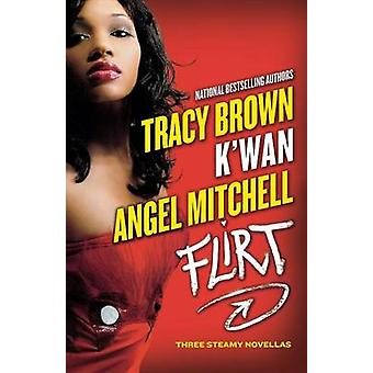 Flirt by Brown & Tracy