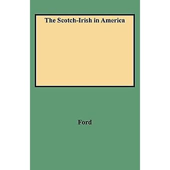 The ScotchIrish in America by Ford & Henry J.