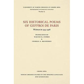 Six Historical Poems of Geffroi de Paris Written in 13141318 by de Paris & Geffroi
