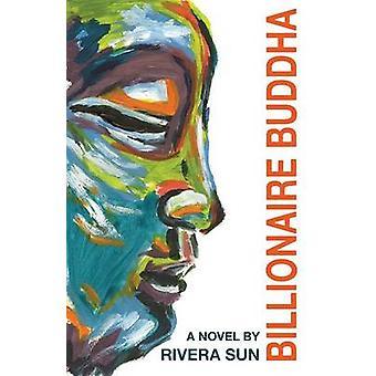 Billionaire Buddha by Sun & Rivera