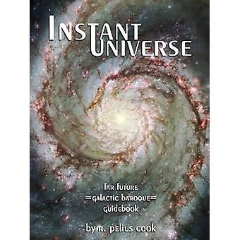 Instant Universe by Cook & R. Pelius