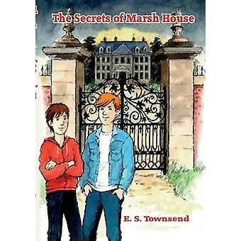 The Secrets of Marsh House by Townsend & E. S.