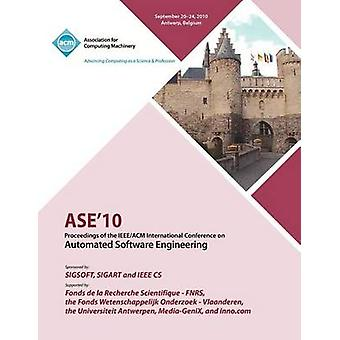 ASE 10 Proceedings of the IEEEACM International Conference on Automated Software Engineering by ASE Conference Committee