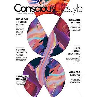 Conscious Lifestyle Magazine  Spring 2016 Issue by Faerman & Justin