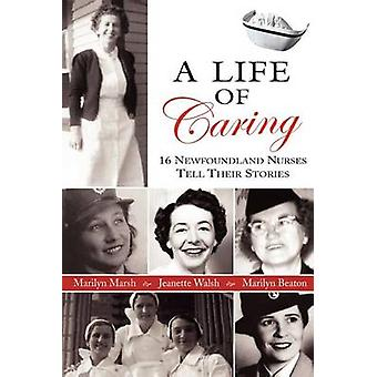 A Life of Caring by Walsh & Jeanette