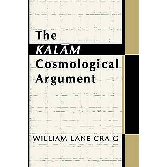 The Kalam Cosmological Argument by Craig & William Lane