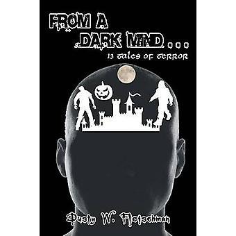 Pimeyden mielestä. . 13 Tarinat kauhusta kirjoittanut Dusty W Fleischman