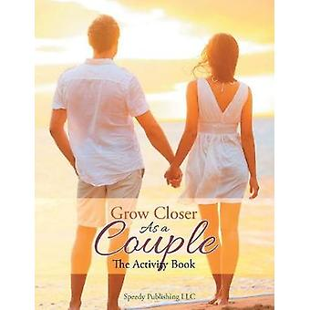 Grow Closer As a Couple The Activity Book by Jupiter Kids