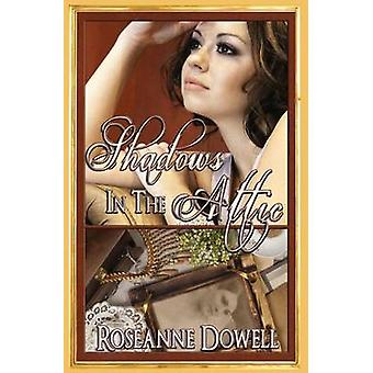 Shadows in the Attic by Dowell & Roseanne