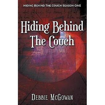 Hiding Behind The Couch by McGowan & Debbie