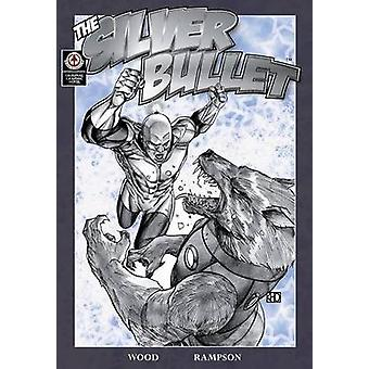 The Silver Bullet by Rampson & Eric