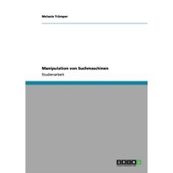 Manipulation von Suchmaschinen by Trmper & Melanie