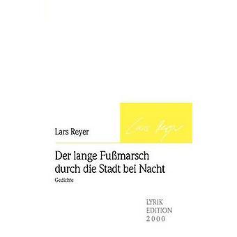 Der lange Fumarsch durch die Stadt bei Nacht by Reyer & Lars
