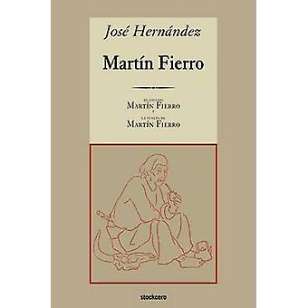 Martin Fierro by Hernandez & Jose
