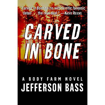 Carved in Bone by Jefferson Bass - 9780061121272 Book