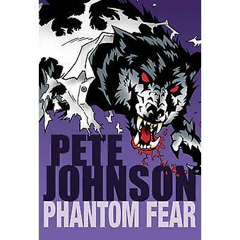 Phantom Fear by Pete Johnson - 9780440866909 Book