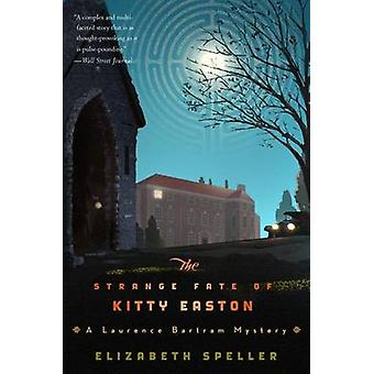 Strange Fate of Kitty Easton by Elizabeth Speller - 9780544002036 Book