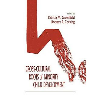 Cross-Cultural Roots of Minority Child Development by Patricia Marks