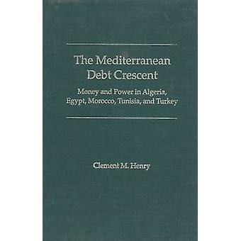La mezzaluna del debito mediterraneo - denaro e potere in Algeria - Egitto -