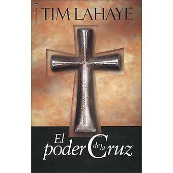 El Poder De La Cruz by Tim LaHaye - 9780829716863 Book