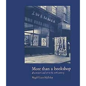 More Than a Bookshop - Zwemmers and Art in the Twentieth Century by Ni