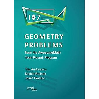 107 Geometry Problems from the Awesomemath Year-Round Program by Titu