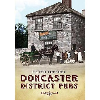 Doncaster District Pubs by Peter Tuffrey - 9781445601199 Book