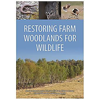 Restoring Farm Woodlands for Wildlife by Damian Michael - 97814863096