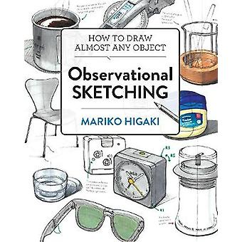 Observational Sketching - Hone Your Artistic Skills by Learning How to