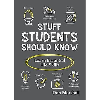 Stuff Students Should Know - Learn Essential Life Skills by Dan Marsha