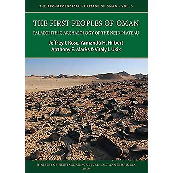 The First Peoples of Oman - Palaeolithic Archaeology of the Nejd Plate