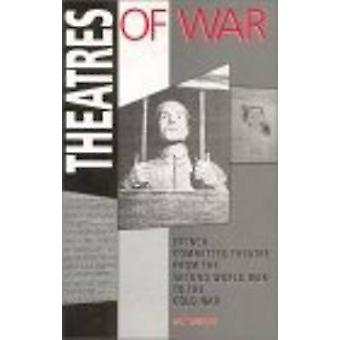 Theatres of War - French Committed Theatre from the Second World War t