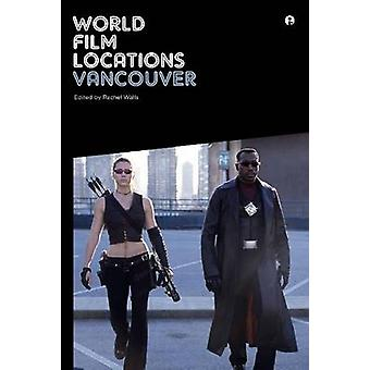 World Film Locations - Vancouver by Rachel Walls - 9781841507217 Book