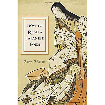 How to Read a Japanese Poem by Steven D. Carter - 9780231186827 Book