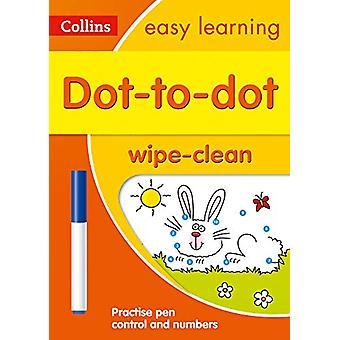 Dot-to-Dot Age 3-5 Wipe Clean Activity Book (Collins Easy Learning Pr