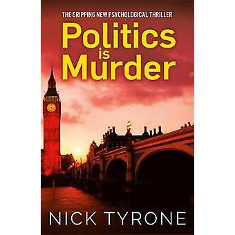 Politics is Murder by Nick Tyrone - 9781786157782 Book