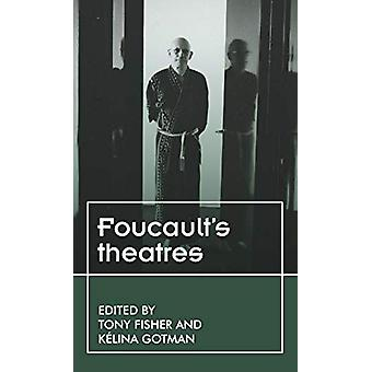 Foucault'S Theatres by Tony Fisher - 9781526135704 Book