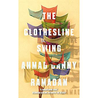 The Clothesline Swing by Ahmad Danny Ramadan - 9781999683368 Book