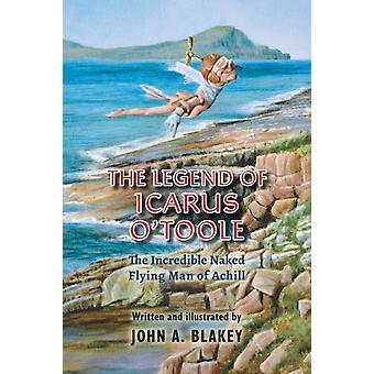 The Legend of Icarus OToole by Blakey & John A.