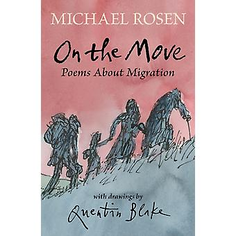 On the Move Poems About Migration by Rosen & Michael