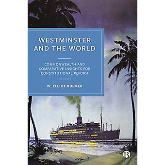 Westminster and the World by Bulmer & W. Elliot       International Institute of Democracy and Electoral Assistance