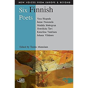 Six Finnish Poets by Vesa Haapala - 9781906570880 Book